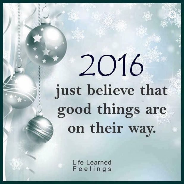 226519-2016-Believe-Good-Things-Are-On-Their-Way